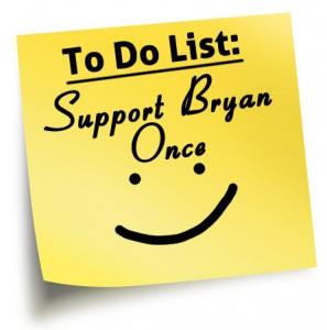 Support Bryan Once